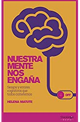 Descargar gratis Nuestra mente nos engaña: Sesgos y errores cognitivos que todos cometemos en .epub, .pdf o .mobi