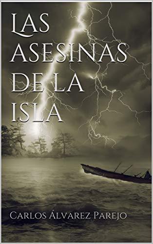 Las asesinas de la isla por Carlos Álvarez Parejo
