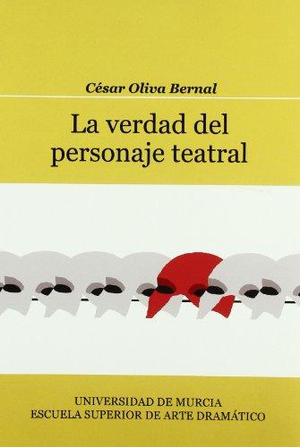 Verdad del Personaje Teatral, La por Cesar Oliva Bernal