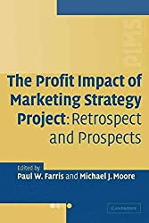 [(The Profit Impact of Marketing Strategy Project : Retrospect and Prospects)] [Edited by Paul W. Farris ] published on (November, 2009)