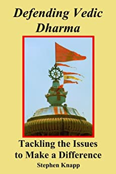 Defending Vedic Dharma: Tackling the Issues to Make a Difference (English Edition) von [Knapp, Stephen]