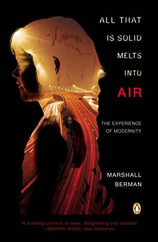 All That is Solid Melts Into Air: The Experience of Modernity por Marshall Berman