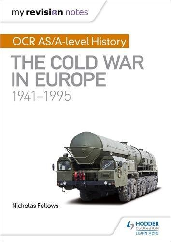 My Revision Notes: OCR AS/A-level History: The Cold War in Europe 1941–1995