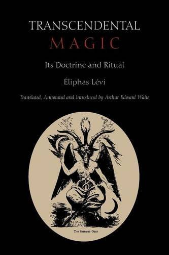 Transcendental Magic: Its Doctrine and Ritual por Eliphas Levi