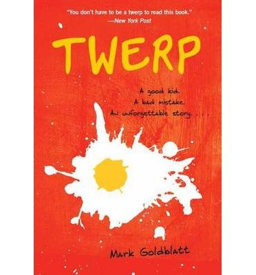 [(Twerp)] [ By (author) Mark Goldblatt ] [June, 2014]