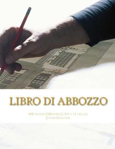 Libro di Abbozzo: 400 pagine (200 fogli), 8,5 x 11 pollici