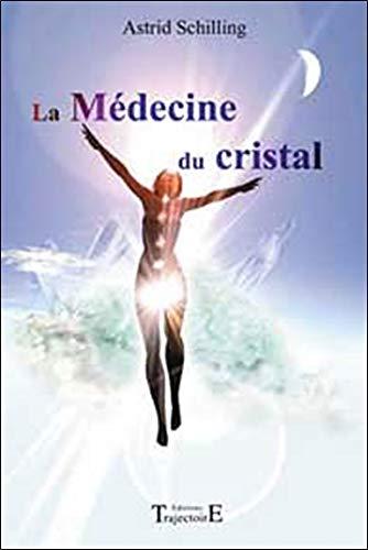La Médecine du cristal par Astrid Schilling