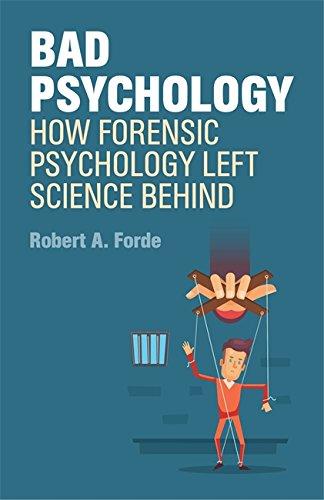 Bad Psychology: How Forensic Psychology Left Science Behind por Robert A. Forde epub