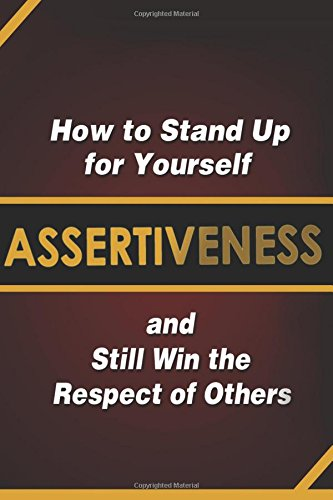 Assertiveness: How to Stand Up for Yourself and Still Win the Respect of Others por Judy Murphy
