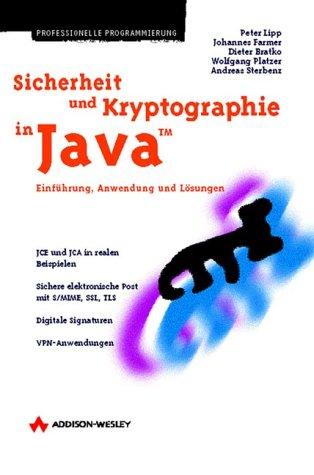 Sicherheit und Kryptographie in Java . Einführung, Anwendung und Lösungen (Programmer's Choice)