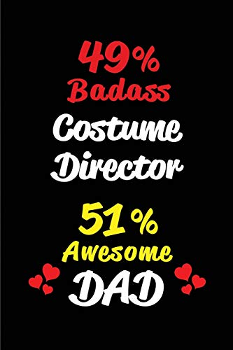 Big Kostüm Daddys Girl - 49% Badass Costume Director 51% Awesome Dad: Blank Lined 6x9 Keepsake Journal/Notebooks for Fathers day Birthday, Anniversary, Christmas, ... Gifts for Dads who are Costume Directors