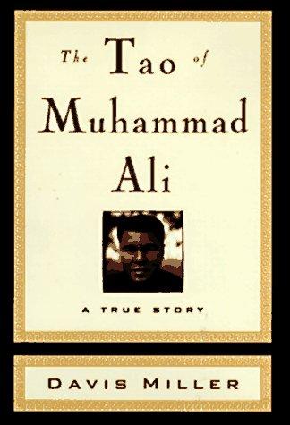 The Tao of Muhammad Ali por Davis Miller