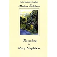 According to Mary Magdalene