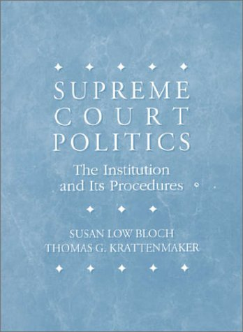 Supreme Court Politics: The Institution and Its Procedure by Susan L. Bloch (1994-04-30)