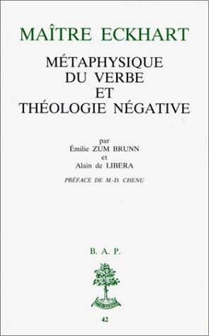 Maître Eckhart : Métaphysique du Verbe et théologie négative