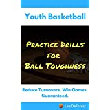 Youth Basketball Coaching: Reduce Turnovers: Practice Drills for Ball Toughness (English Edition)