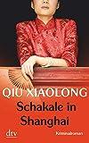Schakale in Shanghai: Oberinspektor Chens achter Fall, Kriminalroman