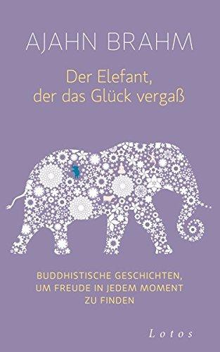 Buchseite und Rezensionen zu 'Der Elefant, der das Glück vergaß' von Ajahn Brahm