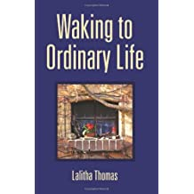 Waking To Ordinary Life by Lalitha Thomas (2011-06-01)