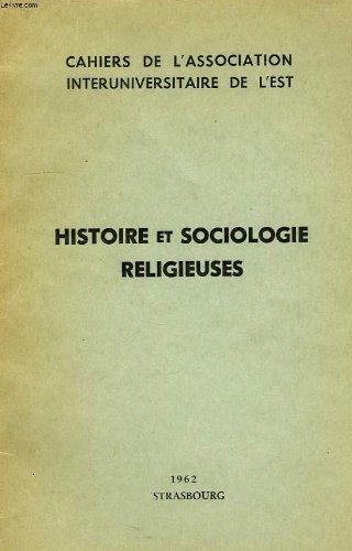 Cahiers de l'association interuniversitaire de l'est, histoire et sociologie religieuses par COLLECTIF