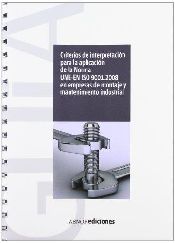 CRITERIOS DE INTERPRETACION PARA LA APLICACION DE LA NORMA UNE-EN ISO 9001