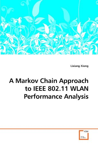 A Markov Chain Approach to IEEE 802.11 WLAN Performance Analysis