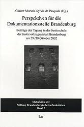 Perspektiven für die Dokumentationsstelle Brandenburg: Beiträge zur Tagung in der Justizschule der Justizvollzugsanstalt Brandenburg am 29./30. Oktober 2002