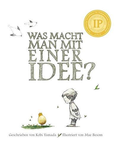 Was macht man mit einer Idee? Geschenkbuch: Das besondere Kinderbuch ab 6 Jahren