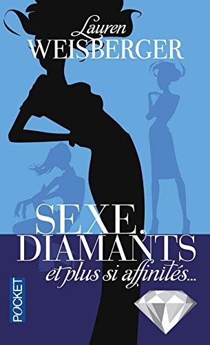 Sexe, diamants et plus si affinits...