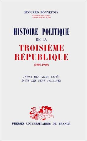 Histoire politique de la Troisième République 1906-1940 : Index des noms cités dans les sept volumes par Edouard Bonnefous