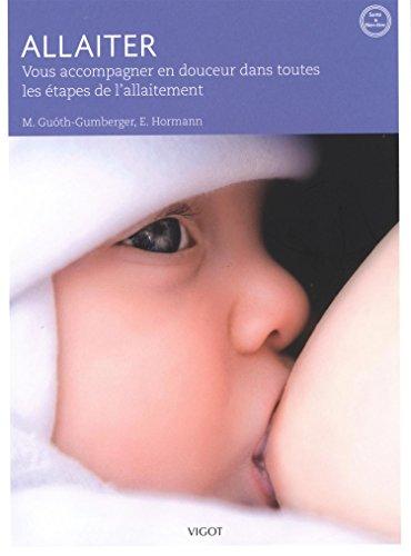 Télécharger Allaiter : Vous accompagner en douceur dans toutes les étapes de l'allaitement PDF Fichier