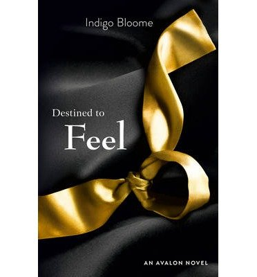 [(Destined to Feel)] [ By (author) Indigo Bloome ] [November, 2012]