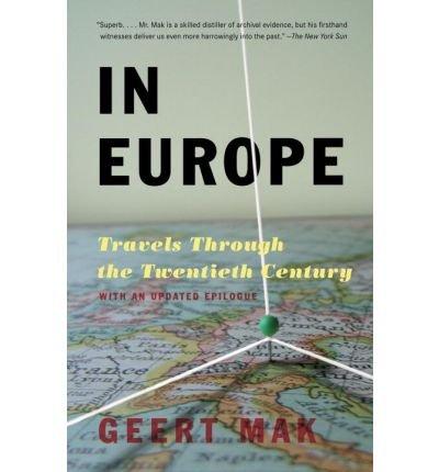 By Geert Mak ; Sam Garrett ( Author ) [ In Europe: Travels Through the Twentieth Century By Jun-2008 Paperback