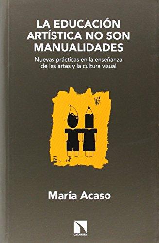 La educación artística no son manualidades (Mayor) por María Acaso López-Bosch