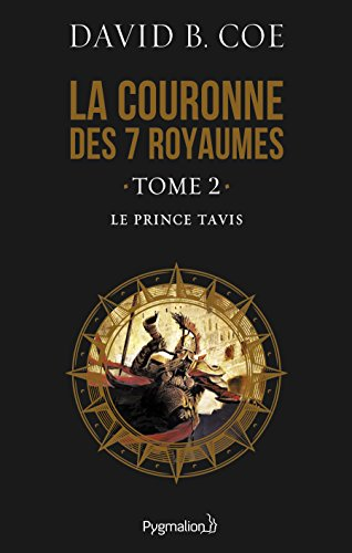 La couronne des 7 royaumes (Tome 2) - Le Prince Tavis par David B. Coe