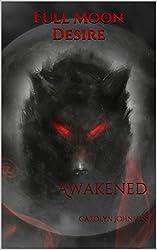 Full Moon Desire: Awakened (English Edition)