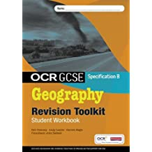 OCR GCSE Geography B: Revision Toolkit Student Workbook (OCR GCSE Geography B 2008)