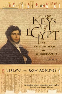 [The Keys of Egypt: The Race to Read the Hieroglyphs] (By: Lesley Adkins) [published: September, 2001]