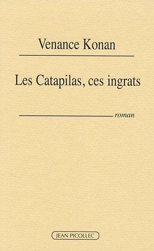 Les Catapilas, ces ingrats