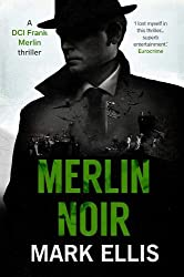 Merlin Noir: A DCI Frank Merlin Novel