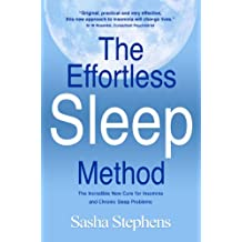 The Effortless Sleep Method:The Incredible New Cure for Insomnia and Chronic Sleep Problems (The Effortless Sleep Trilogy Book 1) (English Edition)