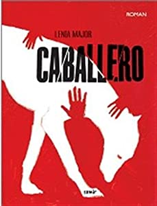 vignette de 'Caballero (Lenia Major)'