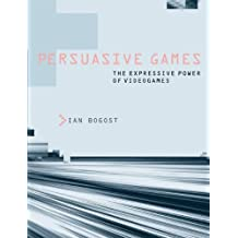 [ [ Persuasive Games: The Expressive Power of Videogames ] ] By Bogost, Ian ( Author ) Sep - 2010 [ Paperback ]