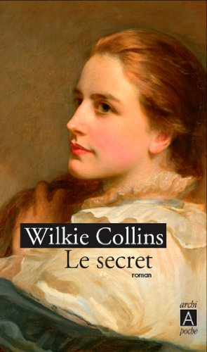Le Secret par Wilkie Collins