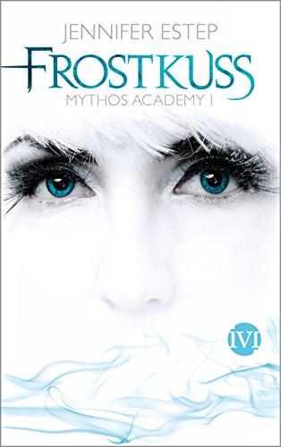 Frostkuss: Mythos Academy 1
