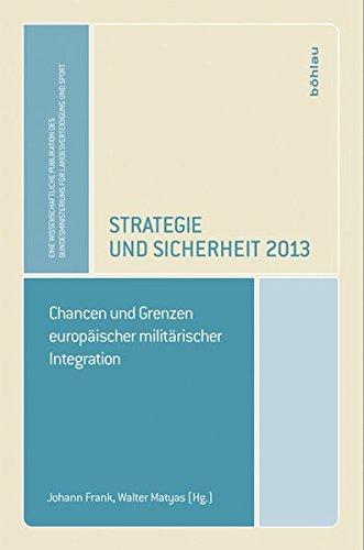 Strategie und Sicherheit 2013: Chancen und Grenzen europäischer militärischer Integration