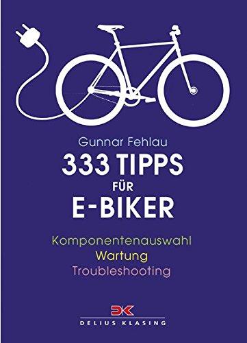 333 Tipps für E-Biker: Komponentenauswahl - Wartung - Troubleshooting