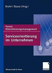 Serviceorientierung im Unternehmen: Forum Dienstleistungsmanagement (German Edition)
