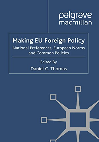 Making EU Foreign Policy: National Preferences, European Norms and Common Policies (Palgrave Studies in International Relations)