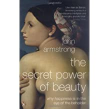 The Secret Power of Beauty by John Armstrong (2005-01-27)